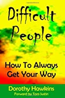 Difficult People: How To Always Get Your Way [並行輸入品]