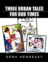 Three Urban Tales for Our Times