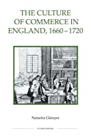 The Culture of Commerce in England, 1660-1720 (Royal Historical Society Studies in History New Series)