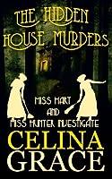 The Hidden House Murders (Miss Hart and Miss Hunter Investigate)