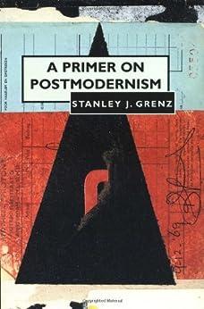 A Primer on Postmodernism by [Grenz, Stanley J.]