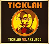 Ticklah Vs Axelrod