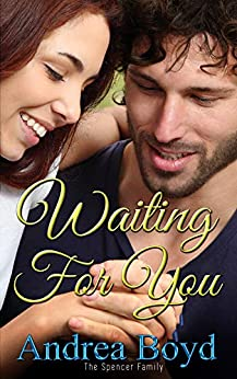 Waiting For You (The Spencer Family Book 1) by [Boyd, Andrea]