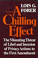 A Chilling Effect: The Mounting Threat of Libel and Invasion of Privacy Actions to the First...