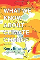 What We Know about Climate Change: updated edition (The MIT Press)