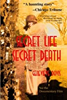 Secret Life, Secret Death: Going Down in Flames in Bootlegging & Prostitution in Capone's Chicago & Wisconsin