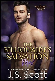 The Billionaire's Salvation ~Max (The Billionaire's Obsession, Book 3) by [Scott, J. S.]