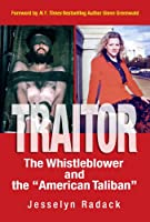 "Traitor: The Whistleblower and the ""American Taliban"""