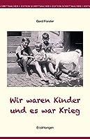 Wir waren Kinder und es war Krieg: Erzaehlungen