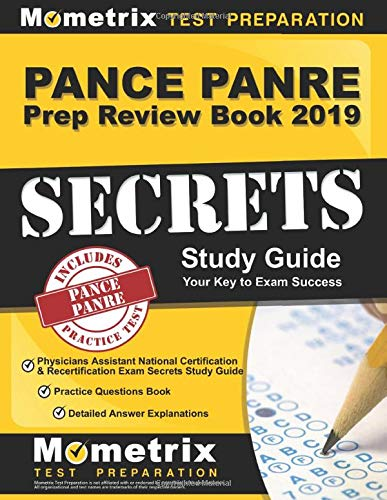 Download PANCE PANRE Prep Review Book 2019: Physicians Assistant National Certification & Recertification Exam Secrets Study Guide, Practice Questions Book, Detailed Answer Explanations: (Updated for the New 2019 Outline) 1516710649
