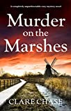 Murder on the Marshes: A completely unputdownable cozy mystery novel (A Tara Thorpe Mystery Book 1) (English Edition)