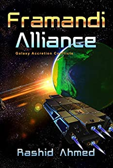 Framandi Alliance: Galaxy Accretion Conflicts by [Ahmed, Rashid]