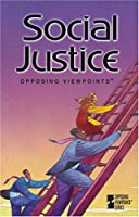 Social Justice: Opposing Viewpoints