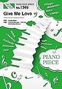 ピアノピースPP1349 Give Me Love / Hey! Say! Jump  (ピアノソロ・ピアノ&ヴォーカル)~フジテレビ系月9ドラマ『カインとアベル』主題歌
