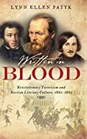 Written in Blood: Revolutionary Terrorism and Russian Literary Culture, 1861-1881