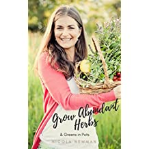 Grow Abundant Herbs & Greens in Pots: Organic Pest Management Strategies, How to Plant Seedlings, Make an Indoor Herb Garden + More!