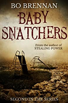 Baby Snatchers: A dark and disturbing crime thriller with a breathtaking twist (A Detective India Kane & AJ Colt Crime Thriller) by [Brennan, Bo]