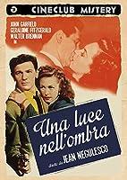 Una Luce Nell'Ombra [Italian Edition]