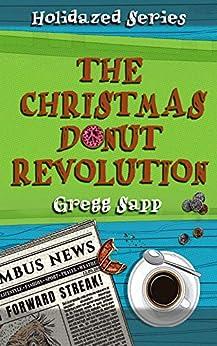 The Christmas Donut Revolution (Holidazed Book 2) by [Sapp, Gregg]