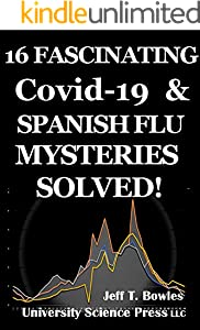 16 Fascinating  Covid-19 & Spanish Flu  Mysteries Solved! (English Edition)