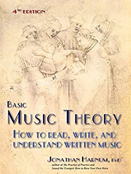 Basic Music Theory: How to Read, Write, and Understand Written Music (4th ed.) by [Harnum, Jonathan]