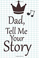 dad, tell me your story: A guided journal to tell me your memories,keepsake questions.This is a great gift to Dad,grandpa,granddad,father and uncle from family members, grandchildren life Birthday