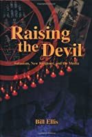 Raising the Devil: Satanism, New Religions, and the Media by Bill Ellis(2000-10-05)