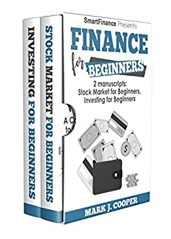 Finance for Beginners: 2 Manuscripts: Stock Market for Beginners - Investing for Beginners by [Cooper, Mark J.]