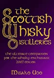 The Scottish Whisky Distilleries: For the Whisky Enthusiast