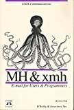 Mh and Xmh: E-mail for Users and Programmers (Nutshell Handbooks)