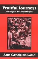 Fruitful Journeys: The Ways of Rajasthani Pilgrims