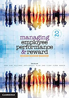 Managing Employee Performance and Reward: Concepts, Practices, Strategies by [Shields, John, Brown, Michelle, Kaine, Sarah, Dolle-Samuel, Catherine, North-Samardzic, Andrea, McLean, Peter, Johns, Robyn, O'Leary, Patrick, Plimmer, Geoff, Robinson, Jack]