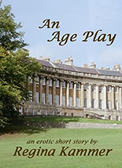 An Age Play: an erotic short story by [Kammer, Regina]