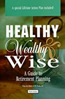 Healthy, Wealthy & Wise: A Guide to Retirement Planning