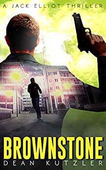 Brownstone: A Jack Elliot Thriller (The Jack Elliot Thriller Series Book 1) by [Kutzler, Dean]