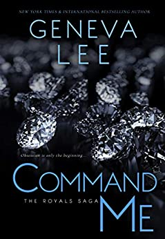 Command Me (Royals Saga, Book 1) by [Lee, Geneva]
