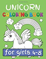 Unicorn Coloring Book for Girls (4-8): featuring various Unicorn designs filled with stress relieving patterns. (Coloring Books for Girls)