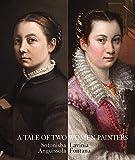 A Tale of Two Women Painters: Sofonisba Anguissola and Lavinia Fontana 画像