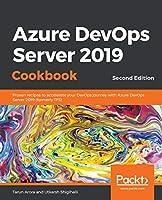 Azure DevOps Server 2019 Cookbook: Proven recipes to accelerate your DevOps journey with Azure DevOps Server 2019 (formerly TFS), 2nd Edition