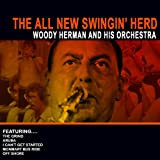 The All New Swingin' Herd - Woody Herman And His Orchestra (Remastered)