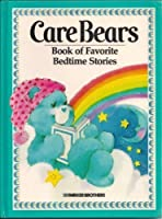 The Care Bears' Book of Favority Bedtime Stories