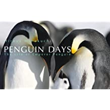 コウテイペンギンPenguin Days--The Life of Emperor Penguin