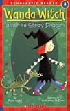Wanda Witch And the Stray Dragon (Scholastic Readers)