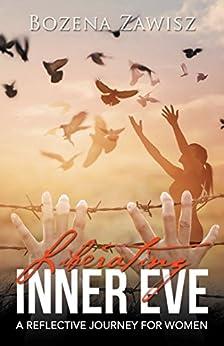 Liberating Inner Eve: A Reflective Journey for Women by [Zawisz, Bozena]