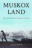 Muskox Land: Ellesmere Island in the Age of Contact (Parks and Heritage Series)