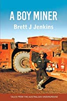 A Boy Miner: Tales from the Australian Underground