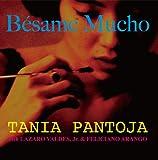 Besame Mucho(ベサメ・ムーチョ) / タニア・パントーハ・ウィズ・ラサロ・バルデス&フェリシアーノ・アランゴ (CD - 2009)