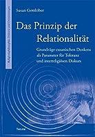 Das Prinzip der Relationalitaet: Grundzuege cusanischen Denkens als Parameter fuer Toleranz und interreligioesen Diskurs