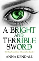 A Bright and Terrible Sword (Soulvine Chronicles)