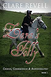 Zara's Folly (Choices, Consequences and Responsiblities Book 1) (English Edition)